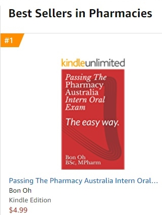 Passing The Pharmacy Australia Intern Oral Exam: The easy way. Currently, No. 1 Amazon Bestselling Book for Pharmacy